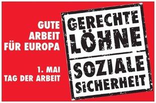 1. Mai 2012 - erster Mai - der erste Mai - Maimotto: Gerechte Löhne, Soziale Sicherheit