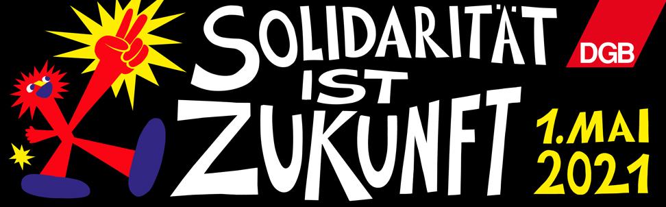 Solidarität ist Zukunft!